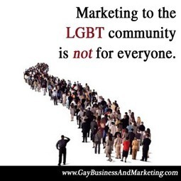 Marketing to the LGBT community is not for everyone | the ART of HYPE | Scoop.it