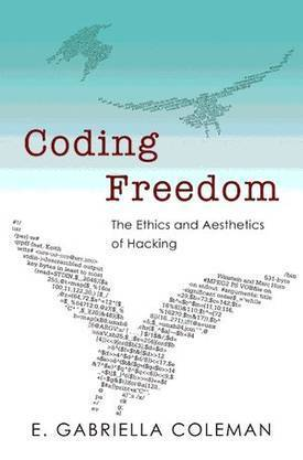 Coding Freedom: an anthropologist understands hacker culture | confettis | Scoop.it