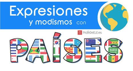 Expresiones con países en español | ProfeDeELE.es | Las TIC en el aula de ELE | Scoop.it