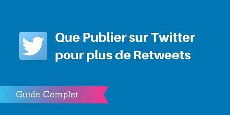 ▶ Que Publier sur Twitter pour 2x plus de Retweets | ADN des Réseaux Sociaux | Scoop.it
