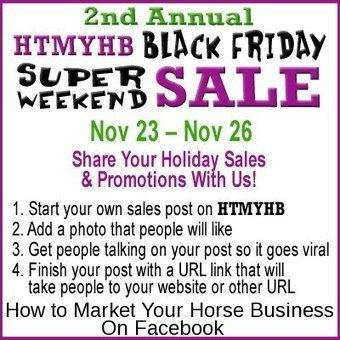 """HTMYHB Black Friday Weekend Super Sales for horse people!""  Get your gifts here or share what you have to offer! 