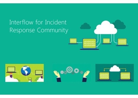 Microsoft introduces Interflow: Sharing cybersecurity threats in near real-time - Network World | Cybersecurity and Technology | Scoop.it