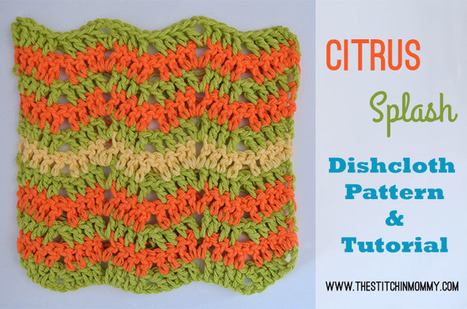 Citrus Splash Dishcloth - Free Crochet Pattern and Tutorial - The Stitchin Mommy | Crochet Patterns and Tutorials | Scoop.it
