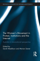 Book Review: The Women's Movement in Protest, Institutions and the Internet: Australia in Transnational Perspective | Digital Protest | Scoop.it