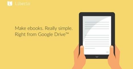 Google Drive, dein Freund und Verleger: Wie Liberio das E-Book vereinfacht | e-books, e-reading, e-publishing: Lesen, Schreiben, Veröffentlichen im Social Web | Scoop.it
