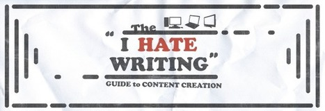 "The ""I Hate Writing"" Guide To Content Creation 