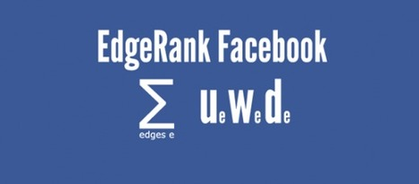 EdgeRank Facebook : comment fonctionne-t-il ? | Time to Learn | Scoop.it