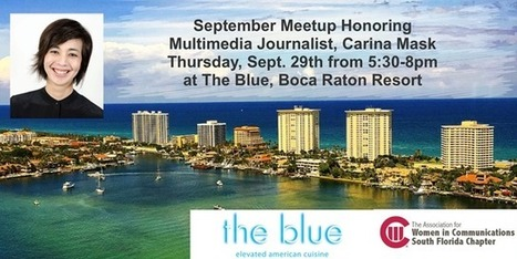 MEDIA ADVISORY: @AWCSF September Meetup Honoring Multimedia Journalist, Carina Mask at The Blue, Boca Raton Resort on Tues. 9/27 @ 5:30pm | Business News & Finance | Scoop.it