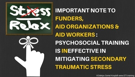 Training Not Effective in Mitigating Secondary Traumatic Stress | Support for Humanitarian Aid Workers | Scoop.it