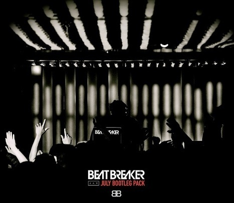Dj Beatbreaker Bootleg Pack - July 2016 | Chile Remix | Scoop.it