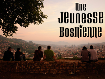 Une jeunesse bosnienne | Courrier international | L'actualité du webdocumentaire | Scoop.it