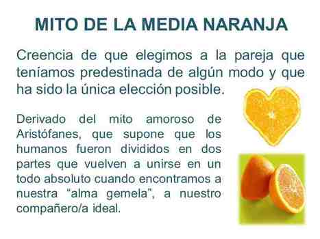 MITO DE LA MEDIA NARANJA | LOS MITOS DEL AMOR ROMÁNTICO | Scoop.it