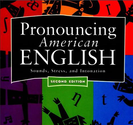 Pronouncing American English | English Language Teaching Journal | Scoop.it