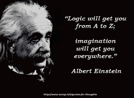 Einstein: Logic & Imagination | Quote for Thought | Scoop.it