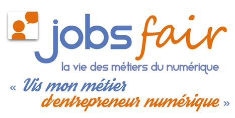 Jobsfair #7 : « Vis mon métier d'entrepreneur numérique » | La Cantine Toulouse | l'Emploi des cadres et Tips | Scoop.it