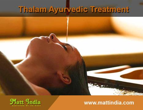 Thalam Ayurvedic Treatment | Ayurveda Hospital in Kerala | Scoop.it