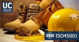 OHSAS 18001 a ISO 45001 - Blog UniCatalunya | Calidad, medio ambiente, seguridad laboral, mejora operativa | Scoop.it