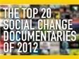 The Top 20 Social Change Documentaries of 2012 | Ter leering ende vermaeck | Scoop.it
