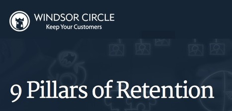 9 Pillars of Customer Retention via @WindsorCircle | Ecom Revolution | Scoop.it