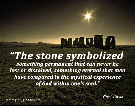 "Carl Jung: ""The stone symbolized something permament…"" 
