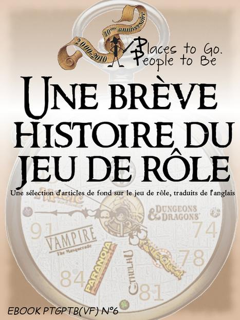 Ebook 6 : Une brève Histoire du Jeu de Rôle | Jeux de Rôle | Scoop.it