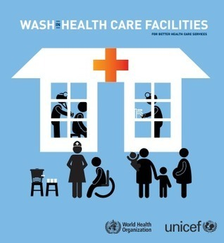 Water, sanitation and hygiene in health care facilities | Ethics? Rules? Cheating? | Scoop.it
