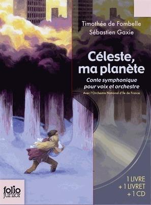 Céleste ma planète livre-cd: Conte symphonique pour voix et orchestre | Céleste | Scoop.it