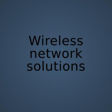 Wireless Network Solutions by Manuela Melo | Important Tips for Securing a Wireless Network | Scoop.it