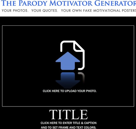 Parody Motivator Generator - Create your own Motivational Poster | Assessment Resources | Scoop.it