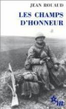 Les champs d'honneur - Jean Rouaud | Première Guerre Mondiale | Scoop.it