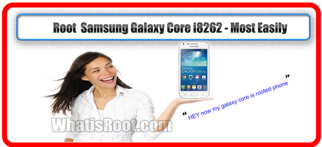 How to root samsung galaxy core i8262 in 1minute ? Easily | Akshay | Scoop.it