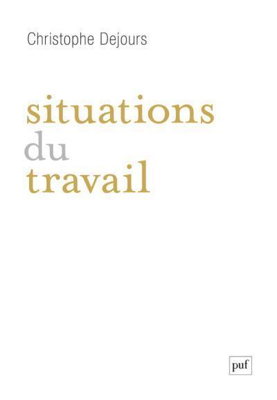 [Livre] : Situations du travail, de Christophe Dejours | DOC-ACTU Risques psychosociaux | Scoop.it