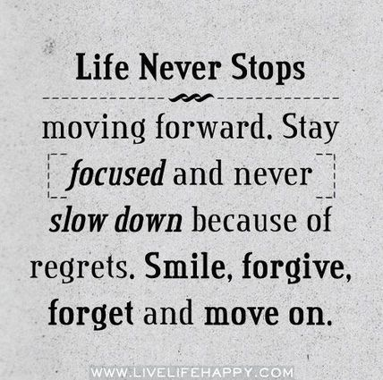 Life Never Stops moving forwards. Stay focused and never slow down because of regrets. | Men's health | Scoop.it