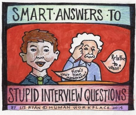 Smart Answers to Stupid Interview Questions | LinkedIn | Job hunt | Scoop.it