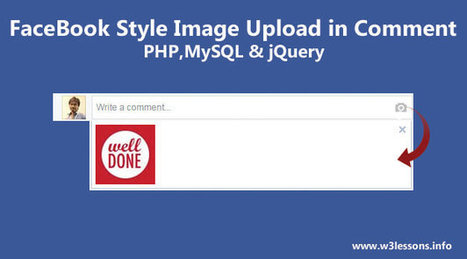 Facebook Style Image Upload in Comment Box using PHP, jQuery & MYSQL | W3lessons | Scoop.it