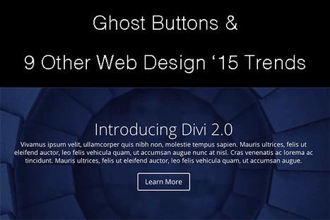 Ghost Buttons & 9 Other Cool Web Design Trends In 2015 via @elegantthemes | Design Revolution | Scoop.it