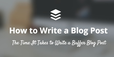 How to Write a Blog Post: A Full Breakdown of What We Do | M-learning, E-Learning, and Technical Communications | Scoop.it