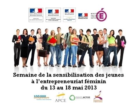 Semaine de la sensibilisation des jeunes à l'entrepreneuriat féminin - APCE, agence pour la création d'entreprises, création d'entreprise, créer sa société,l'auto-entrepreneur, autoentrepreneur, au... | Entrepreneuriat au féminin | Scoop.it