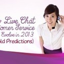 How Live Chat Customer Service Will Evolve in 2013 (5 Bold Predictions) | Speculations and Trends | Scoop.it