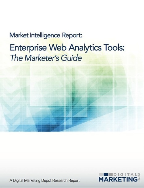 Enterprise Web Analytics Tools: The Marketer's Guide - Digital Marketing Depot | #TheMarketingAutomationAlert | Data games | Scoop.it