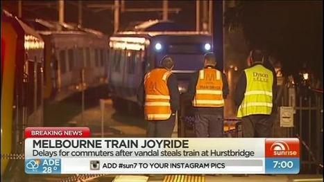 Vandals steal, crash Melbourne train causing millions in damages - Yahoo7 News | Railway's derailments and accidents | Scoop.it