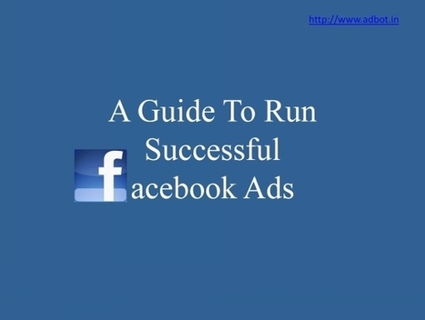 A Guide to Run Successful Facebook Ads   Social Media Marketing Compaign   Scoop.it
