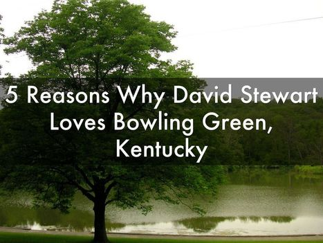 """5 Reasons Why David Stewart Loves Bowling Green, Kentucky"" - A Haiku Deck by David Stewart Bowling Green Kentucky 