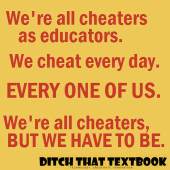 We're all cheaters as educators, but we have to be | Ditch That Textbook | Preshool Education | Scoop.it