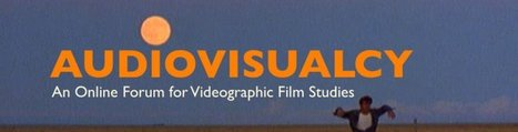 AUDIOVISUALCY: Videographic Film and Moving Image Studies | Cinema Studies: online research toolkit | Scoop.it
