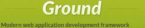 Ground Javascript Framework | Development on Various Platforms | Scoop.it