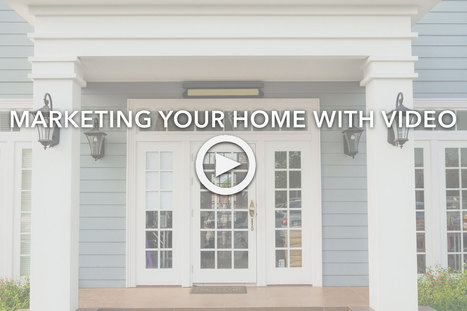 Marketing Your Home With Video | Real Estate Agent | Akron Area | Real Estate | Scoop.it