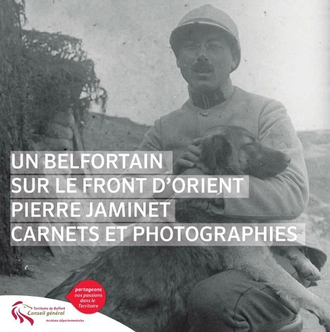 « Un Belfortain en Orient. Pierre Jaminet : photographies et carnets de campagne (1914-1919) » | Nos Racines | Scoop.it