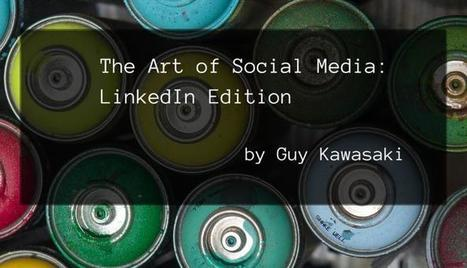 The Art of Social Media: LinkedIn Edition | Social Media | Scoop.it