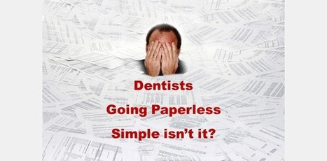 Dental Practices Going Paperless – Simple isn't it? | Paperless Dental Software | Scoop.it